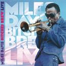 Bitches Brew Live/Miles Davis