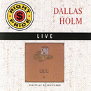 Dallas Holm - Live/Dallas Holm