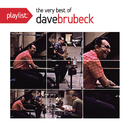Playlist: The Very Best Of Dave Brubeck/Dave Brubeck