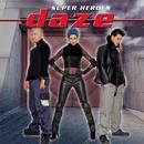 Super Heroes/Daze