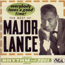 The Best Of Major Lance:  Everybody Loves A Good Time!/Major Lance