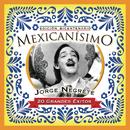 Mexicanisimo-Bicentenario / Jorge Negrete/Jorge Negrete