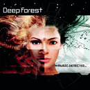 Music Detected/Deep Forest