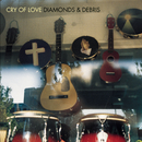 Diamonds & Debris/Cry Of Love
