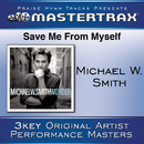Save Me From My Self [Performance Tracks]/Michael W. Smith