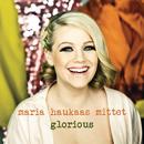 Glorious/Maria Haukaas Mittet