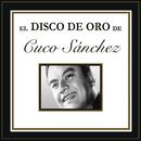El Disco De Oro De Cuco Sánchez/Cuco Sánchez
