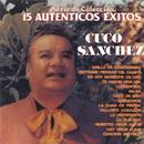 Serie De Coleccion 15 Autenticos/Cuco Sánchez