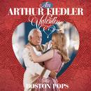 An Arthur Fiedler Valentine/Arthur Fiedler and the Boston Pops Orchestra