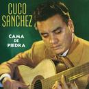 Cama De Piedra/Cuco Sánchez