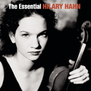 The Essential Hilary Hahn/Hilary Hahn