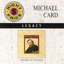 Legacy/Michael Card