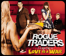 Love Is A War/Rogue Traders
