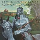 Romantic Warrior/Return To Forever