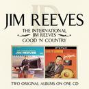 The International Jim Reeves/ Good 'N' Country/Jim Reeves
