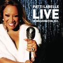 Patti LaBelle Live In Washington, D.C./Patti LaBelle