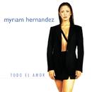 Todo El Amor/Myriam Hernandez