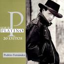 Serie Platino/Pedrito Fernandez