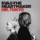 Mr. Tokyo/Eva & The Heartmaker