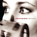 Time To Kill/Sophie Zelmani