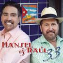 Hansel & Raul 33/Hansel Y Raul