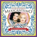 Mexicanisimo-Bicentenario / Hermanas Huerta/Hermanas Huerta