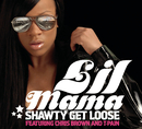 Shawty Get Loose feat.Chris Brown,T-Pain/Lil Mama