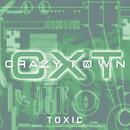 Toxic/Crazy Town