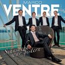 Sehnsucht war gestern/Marco Ventre & Band