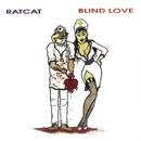 Blind Love/Ratcat