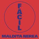 Facil/Maldita Nerea