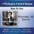 Run To You [Performance Tracks]/Michael W. Smith