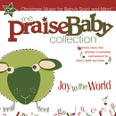 Joy To The World/The Praise Baby Collection