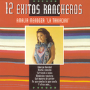 """12 Exitos Rancheros/Amalia Mendoza """"La Tariacuri"""""""