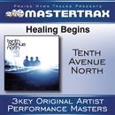 Healing Begins/Tenth Avenue North
