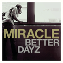 Better Dayz feat.Pete Murray/Miracle