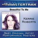 Beautiful To Me [Performance Tracks]/Kerrie Roberts