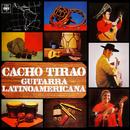 Guitarra Latinoamericana/Cacho Tirao