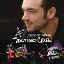 Cruce de caminos: Acústico, real y en vivo/Santiago Cruz