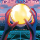 Greatest Hits/Time Bandits
