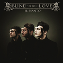 Il Pianto/Blind Fool Love