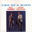 Two Of A Mind/Paul Desmond & Gerry Mulligan