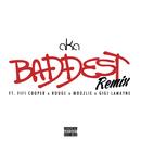 Baddest (Remix) feat.Fifi Cooper,Rouge,Moozlie,Gigi Lamayne/AKA