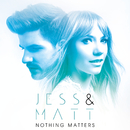 Nothing Matters/Jess & Matt