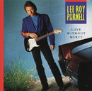 Love Without Mercy/Lee Roy Parnell