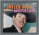 Tesoros De Colección - Javier Solís Interpreta a Agustín Lara/Javier Solís