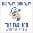 Somethin' Stupid/The Fashion
