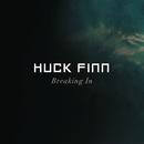 Breaking In/Huck Finn