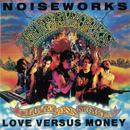 Love Versus Money/Noiseworks