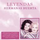 Hermanas Huerta - Leyendas/Hermanas Huerta